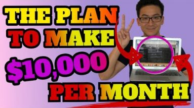 How To Make $10,000 A Month - (A Realistic 4 Step Strategy To Get There!)
